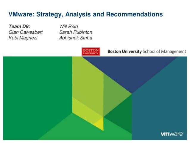 VMware: Strategy, Analysis and RecommendationsTeam D9:Gian CalvesbertKobi MagneziWill ReidSarah RubintonAbhishek Sinha