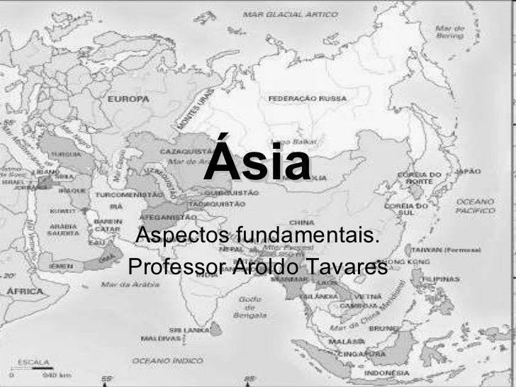 Ásia Aspectos fundamentais. Professor Aroldo Tavares