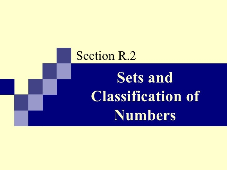 Sets and Classification of Numbers Section R.2