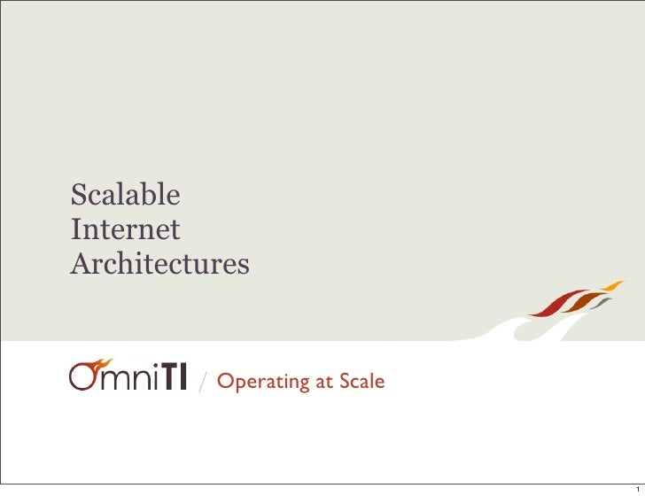 Scalable Internet Architectures            / Operating at Scale                                    1