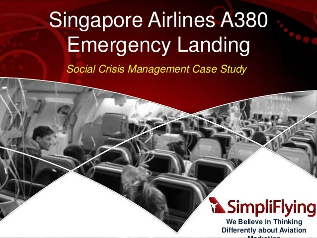 Singapore Airlines A380 Emergency Landing Social Crisis Management Case Study  We Believe in Thinking Differently about Av...