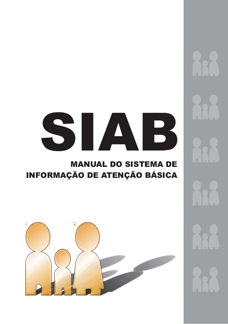 SIAB  MANUAL DO SISTEMA DEINFORMAÇÃO DE ATENÇÃO BÁSICA
