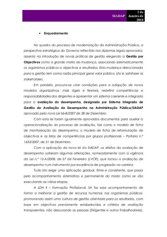 SIADAP 1 de Janeiro de 2010 • Enquadramento No quadro do processo de modernização da Administração Pública, a perspectiva ...