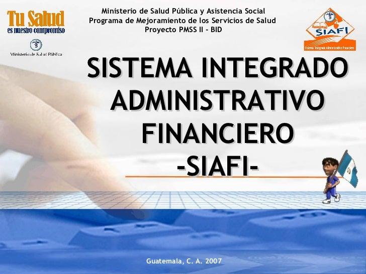 Guatemala, C. A. 2007 Ministerio de Salud Pública y Asistencia Social Programa de Mejoramiento de los Servicios de Salud  ...