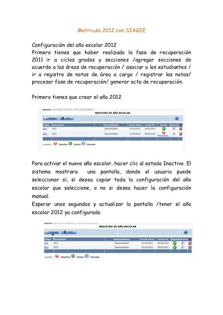Matricula 2012 con SIAGIEConfiguración del año escolar 2012Primero tienes que haber realizado la fase de recuperación2011 ...