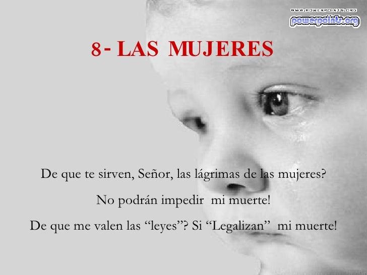 """8- LAS MUJERES De que te sirven, Señor, las lágrimas de las mujeres? No podrán impedir  mi muerte! De que me valen las """"le..."""
