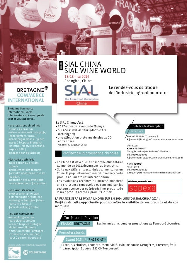 SALON  SIAL CHINA SIAL WINE WORLD 13>15 mai 2014 Shanghai, Chine  Le rendez-vous asiatique de l'industrie agroalimentaire ...