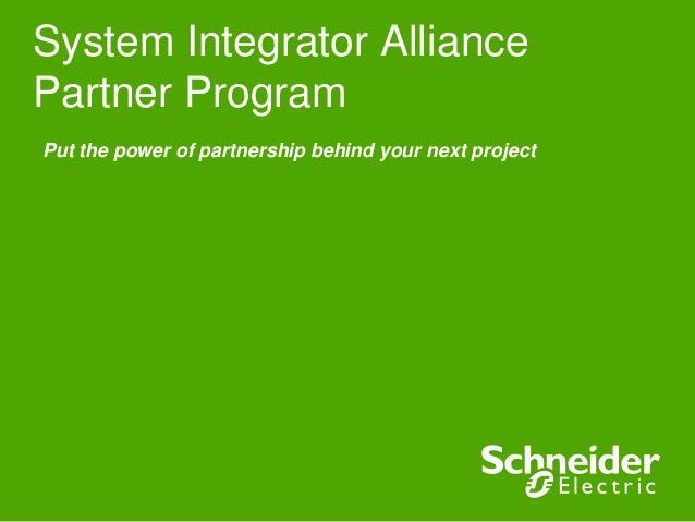 System Integrator Alliance Partner Program Put the power of partnership behind your next project