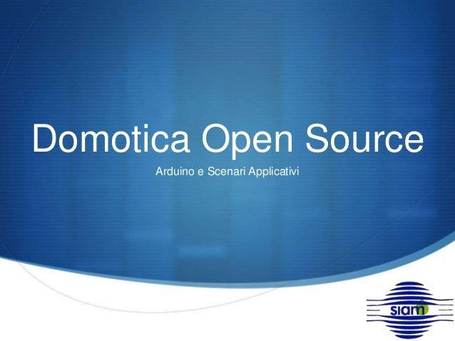 Domotica Open Source  S  Arduino e Scenari Applicativi