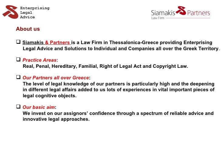<ul><li>About us </li></ul><ul><li>Siamakis   & Partners  is a Law Firm in Thessalonica-Greece providing Enterprising  </l...