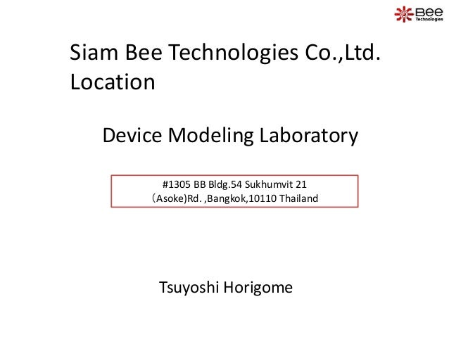 Siam Bee Technologies Co.,Ltd. Location Tsuyoshi Horigome Device Modeling Laboratory #1305 BB Bldg.54 Sukhumvit 21 (Asoke)...
