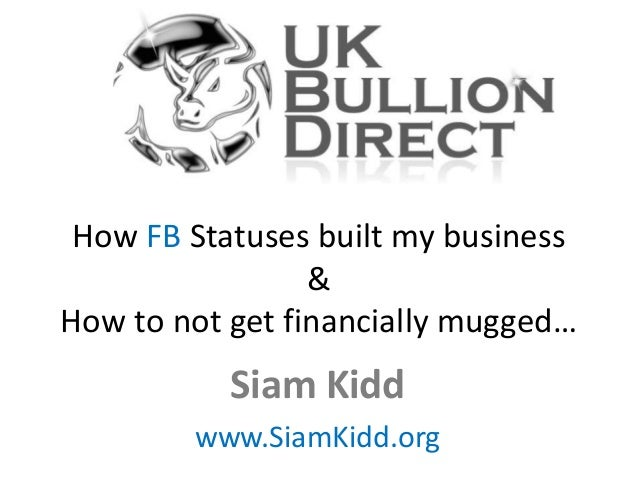 How FB Statuses built my business & How to not get financially mugged…  Siam Kidd www.SiamKidd.org