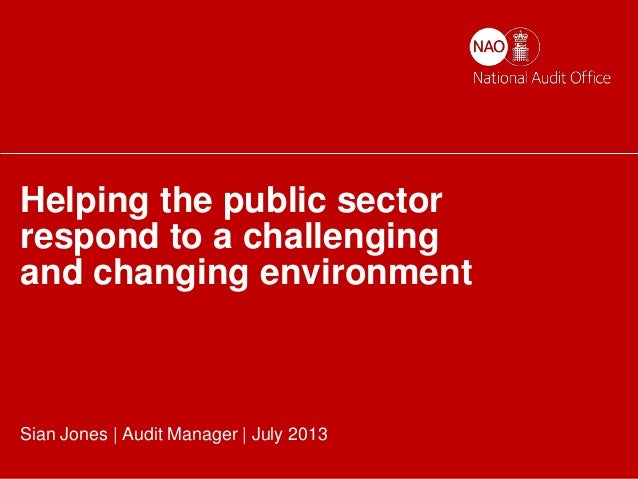 Helping the nation spend wisely   1 Helping the public sector respond to a challenging and changing environment Sian Jones...