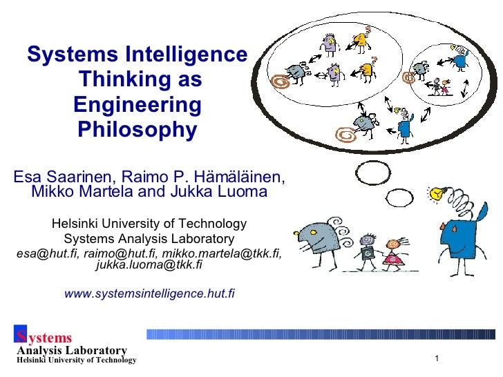 Systems Intelligence  Thinking as Engineering Philosophy Esa Saarinen, Raimo P. Hämäläinen, Mikko Martela and Jukka Luoma ...