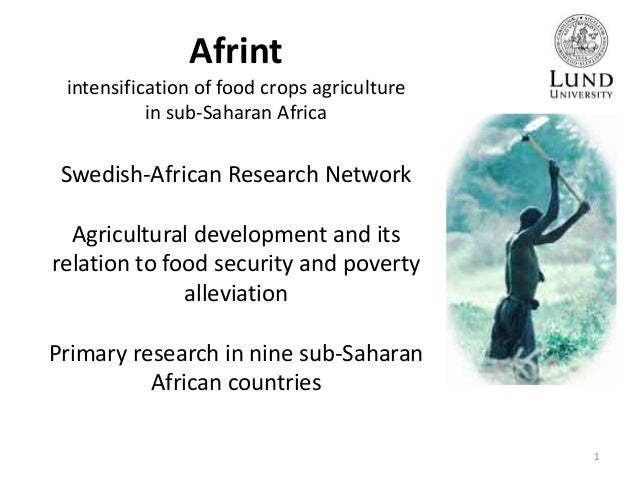 Afrint intensification of food crops agriculture in sub-Saharan Africa  Swedish-African Research Network Agricultural deve...