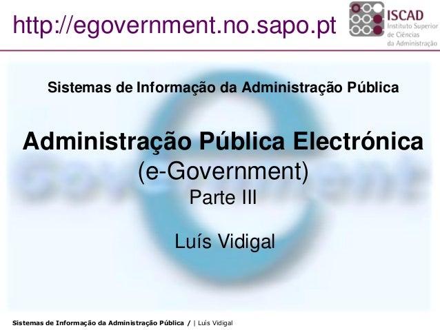 Sistemas de Informação da Administração Pública / | Luís Vidigal Sistemas de Informação da Administração Pública Administr...
