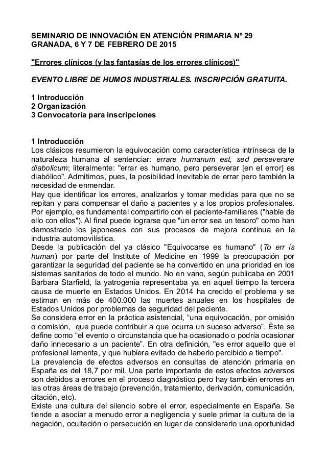 """SEMINARIO DE INNOVACIÓN EN ATENCIÓN PRIMARIA Nº 29  GRANADA, 6 Y 7 DE FEBRERO DE 2015  """"Errores clínicos (y las fantasías ..."""