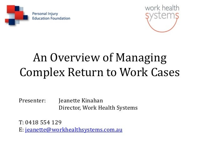 Charming An Overview Of Managing Complex Return To Work Cases Presenter: Jeanette  Kinahan Director, ...