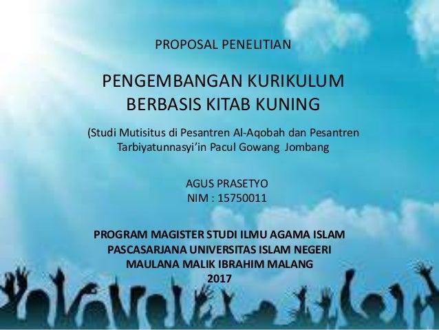 PROPOSAL PENELITIAN (Studi Mutisitus di Pesantren Al-Aqobah dan Pesantren Tarbiyatunnasyi'in Pacul Gowang Jombang PENGEMBA...