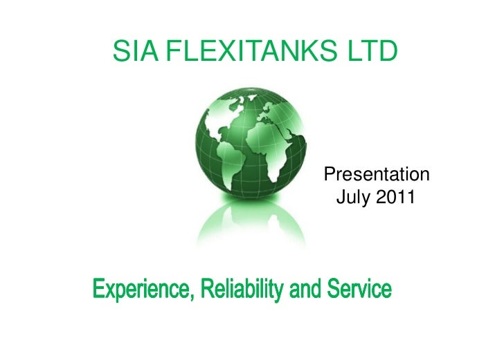 SIA FLEXITANKS LTD             Presentation              July 2011