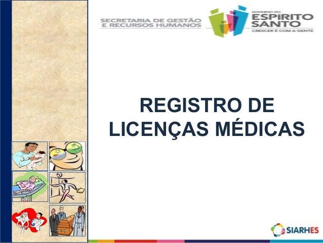REGISTRO DE LICENÇAS MÉDICAS