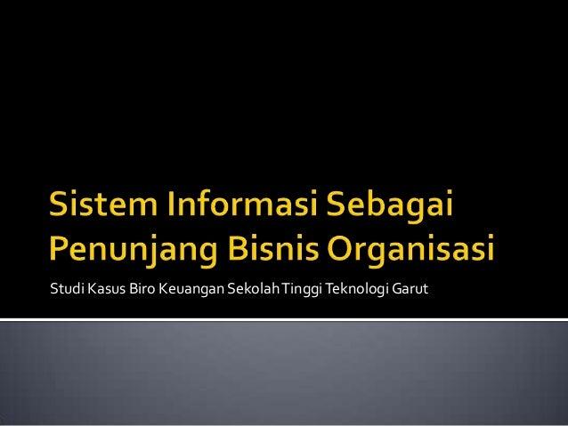 Studi Kasus Biro Keuangan Sekolah Tinggi Teknologi Garut