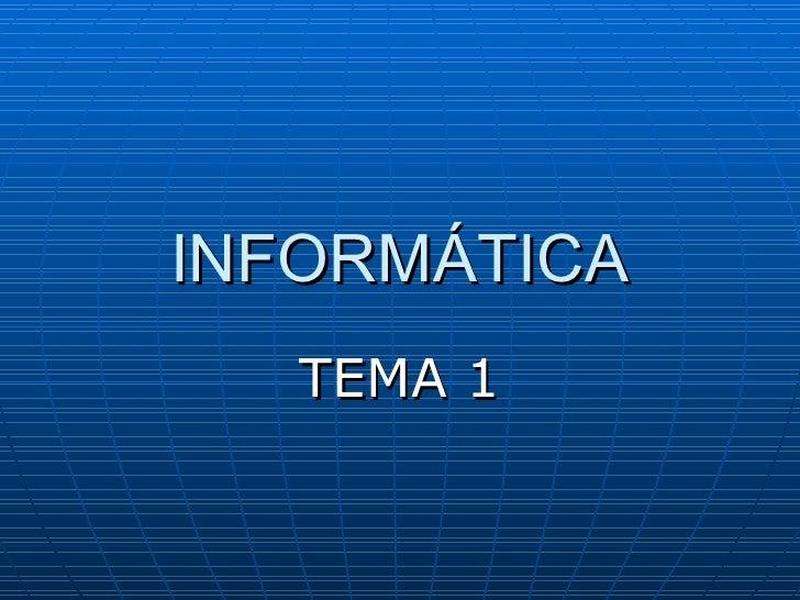 INFORMÁTICA TEMA 1