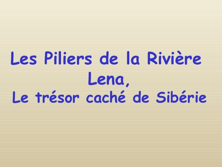 Les Piliers de la Rivière  Lena, Le trésor caché de Sibérie