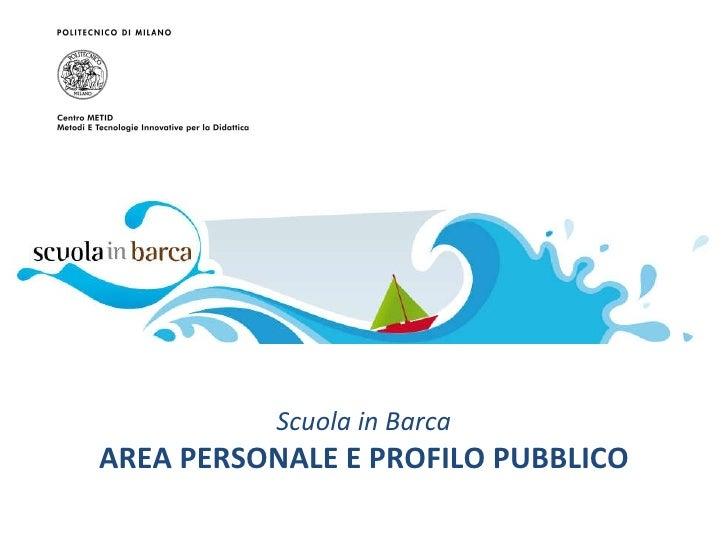 Scuola in Barca AREA PERSONALE E PROFILO PUBBLICO