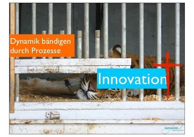 Dynamik bändigendurch Prozesse                   Innovation