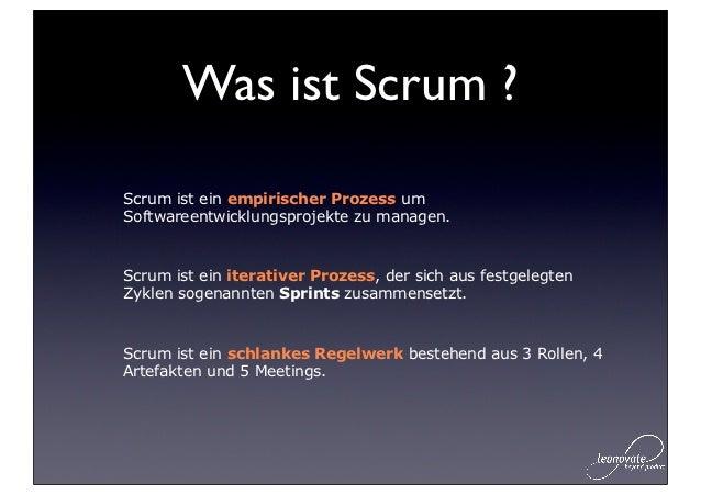 Was ist Scrum ?Scrum ist ein empirischer Prozess umSoftwareentwicklungsprojekte zu managen.Scrum ist ein iterativer Prozes...