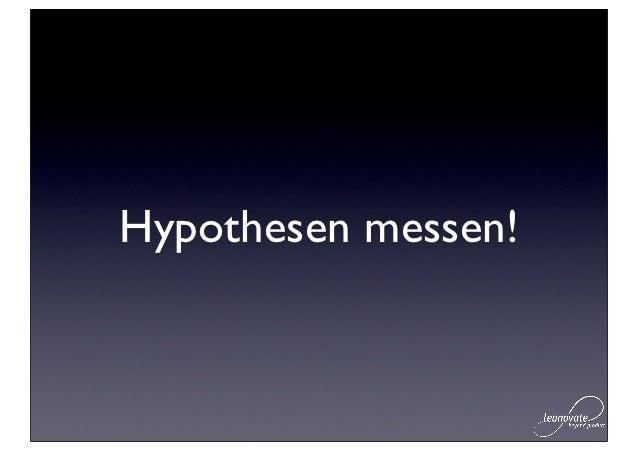 buildIdee / Hypothese              Produkt         learn             measure                   Daten