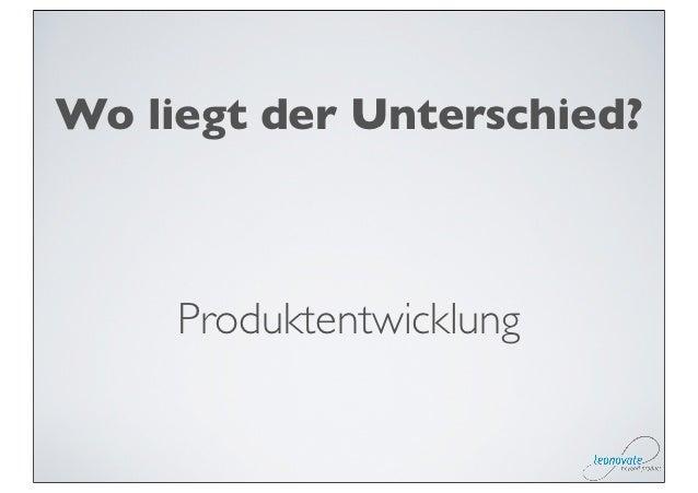Wo liegt der Unterschied?     Produktentwicklung