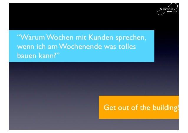 """""""Meine Freunde finden die Idee gut.""""                         Get out of the building!"""