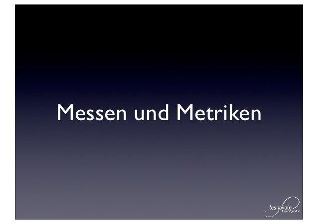 Eigenschaften von      Metriken: AAA• Actionable: Befähigen zum Handeln• Accessible: Zugänglich für alle Mitarbeiter• Audi...