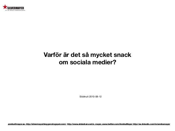 Varför är det så mycket snack                                        om sociala medier?                                   ...