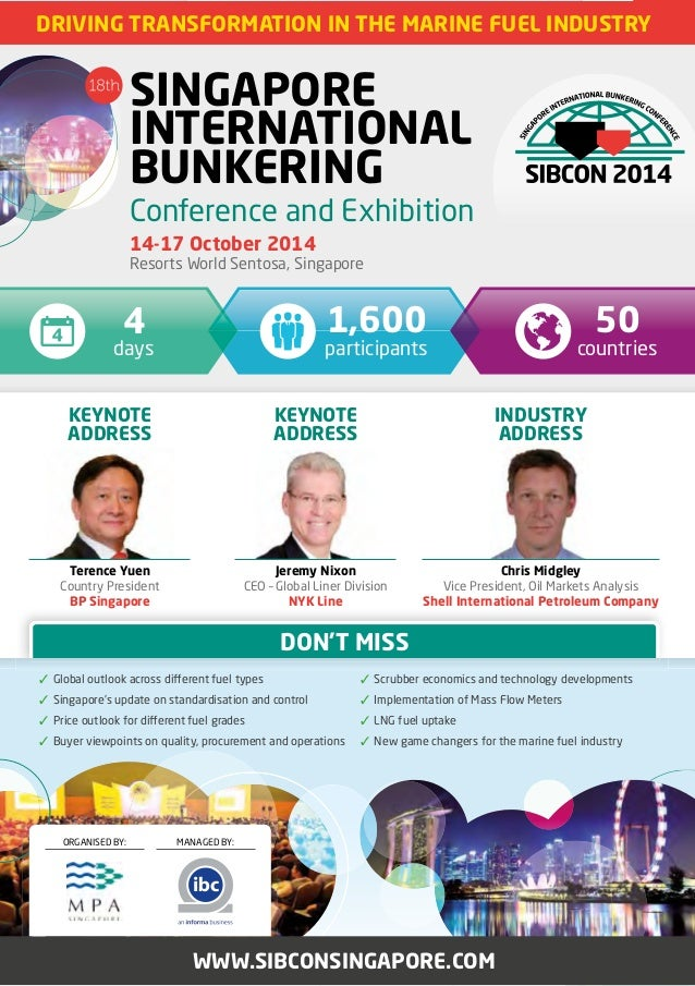4 days 50 countries 1,600 participants WWW.SIBCONSINGAPORE.COM DRIVING TRANSFORMATION IN THE MARINE FUEL INDUSTRY SINGAPOR...