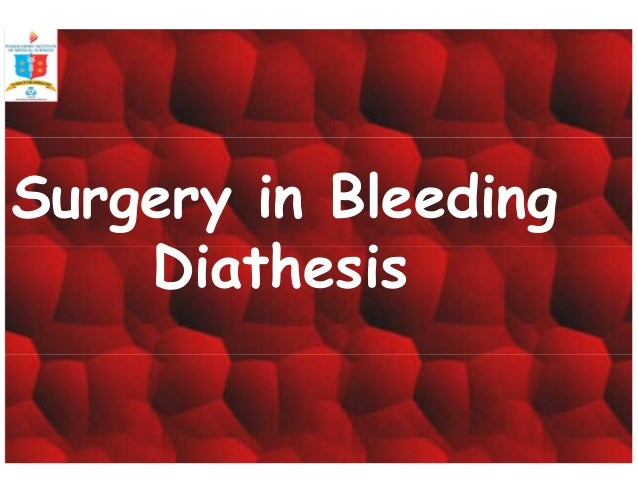 Surgery in Bleeding  Diathesis