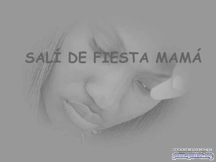 SALÍ DE FIESTA MAMÁ Gracias Victor