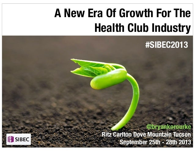 Ritz Carlton Dove Mountain Tucson September 25th - 28th 2013 A New Era Of Growth For The Health Club Industry @bryankorour...