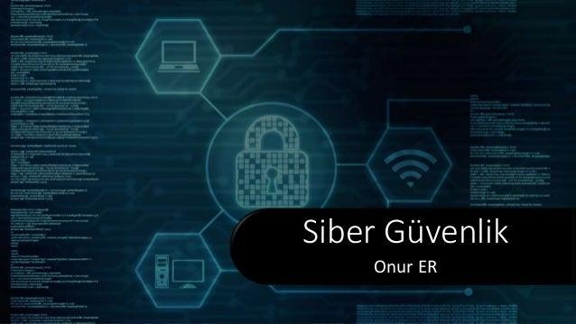 Siber Güvenlik Onur ER