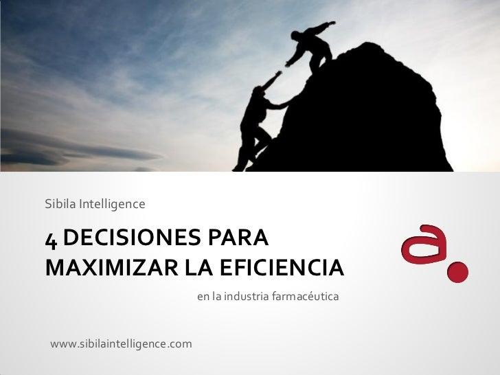 Sibila Intelligence4 DECISIONES PARAMAXIMIZAR LA EFICIENCIA                              en la industria farmacéutica www....