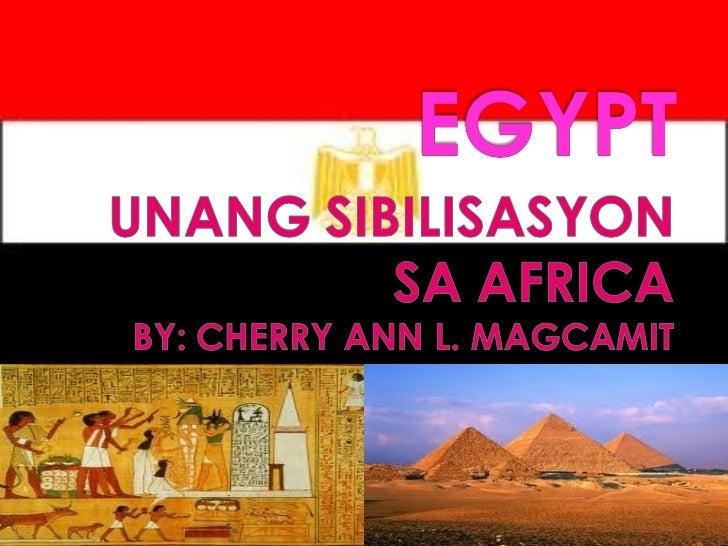""" """"GIFT OF THE NILE"""" """"LAND OF THE PYRAMIDS"""" MATATAGPUAN SA AFRICA   HANGGANAN:    HILAGA – MEDITERRANEAN SEA    TIMOG –..."""