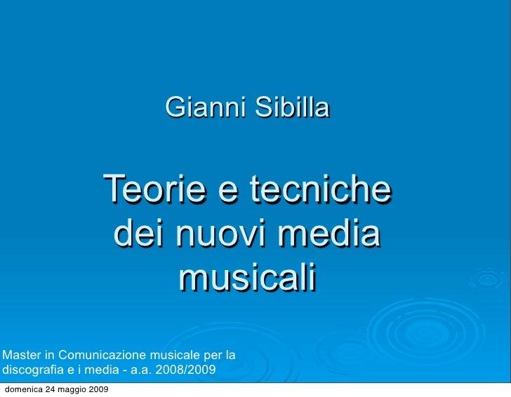 Gianni Sibilla                          Teorie e tecniche                         dei nuovi media                         ...