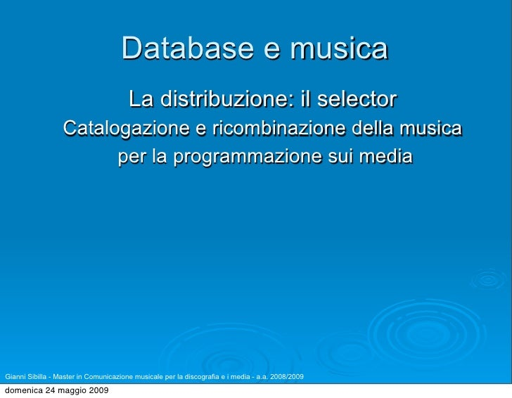 Database e musica                                        La distribuzione: il selector                   Catalogazione e r...