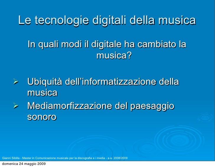 Le tecnologie digitali della musica                    In quali modi il digitale ha cambiato la                           ...