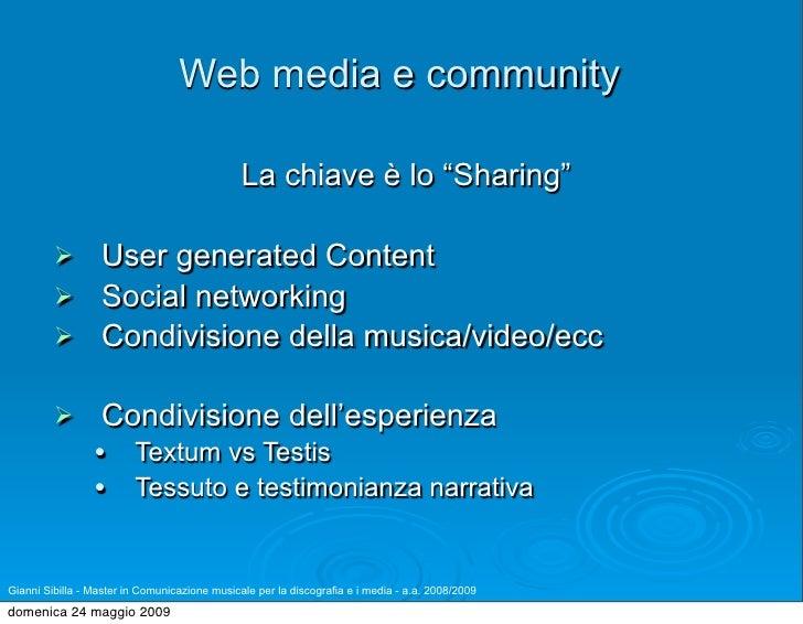 """Web media e community                                                 La chiave è lo """"Sharing""""                   User gen..."""