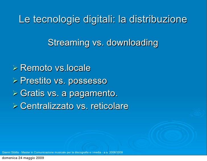Le tecnologie digitali: la distribuzione                                     Streaming vs. downloading           Remoto  ...
