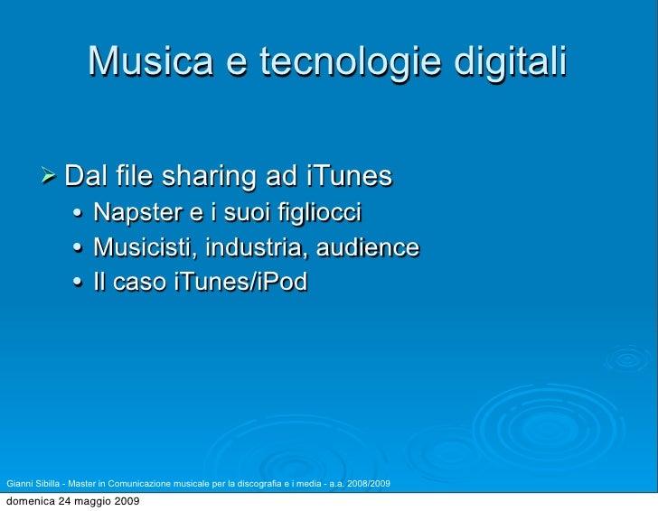 Musica e tecnologie digitali           Dal              file sharing ad iTunes                     Napster e i suoi figl...