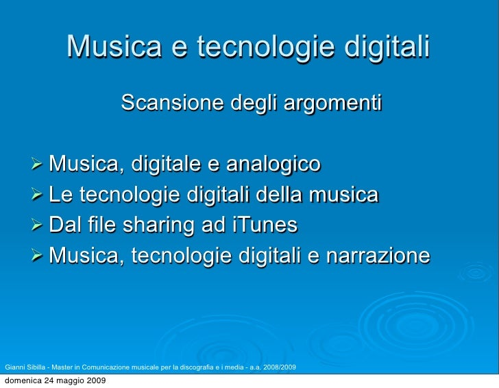 Musica e tecnologie digitali                                      Scansione degli argomenti           Musica,   digitale ...